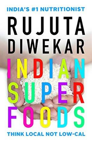 Indian Superfoods_Rujuta Diwekar