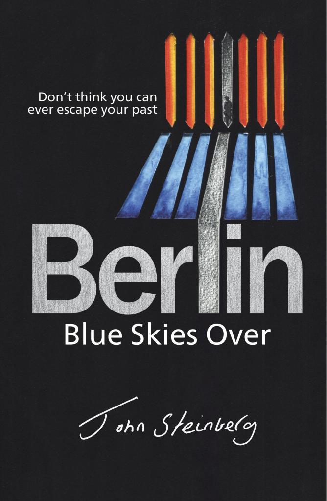 Blue Skies Over Berlin by John Steinberg Cover