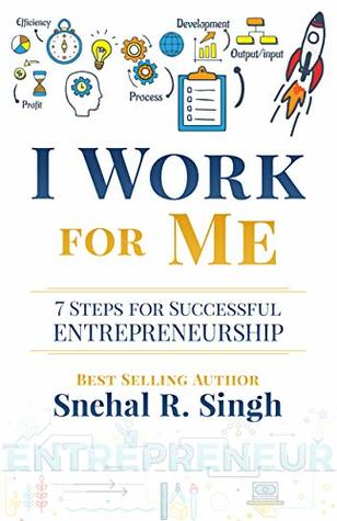 I Work for Me by Snehal Singh cover