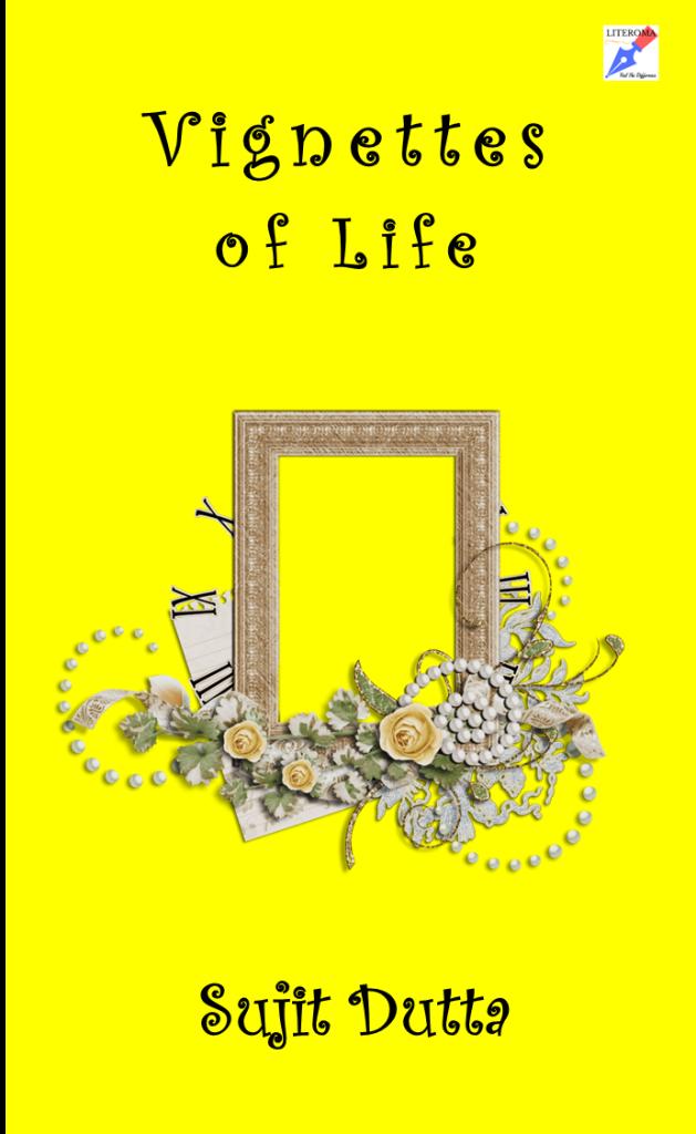 Vignettes of Life Sujit Dutta cover