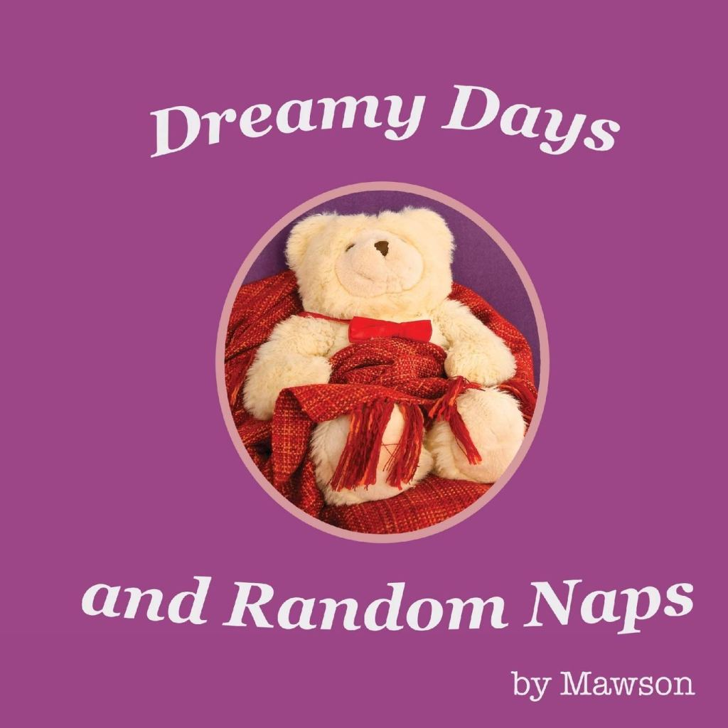 Front cover of Dreamy Days and Random Naps by Mawson