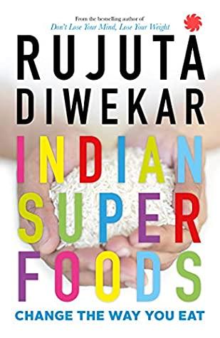 Indian Superfoods Rujuta Diwekar cover