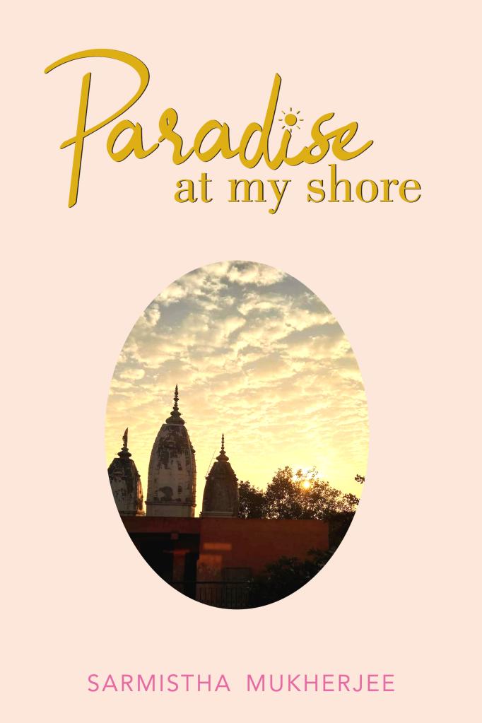 Paradise at my Shore Sarmistha Mukherjee